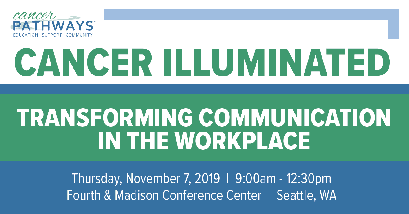 cancer illuminated transforming communication in the workplace roundtable discussion and presentations with experts